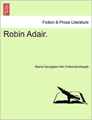 Robin Adair. - Maria Georgiana Hon Fetherstonhaugh