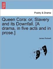 Queen Cora - James Rodwell