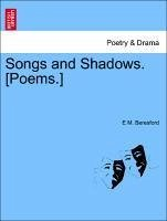 Songs and Shadows. [Poems.] - Beresford, E M.