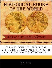 Primary Sources, Historical Collections - C. T. Wilson, Foreword by T. S. Wentworth