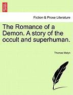 The Romance of a Demon. a Story of the Occult and Superhuman.