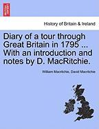 Diary of a Tour Through Great Britain in 1795 ... with an Introduction and Notes by D. Macritchie.