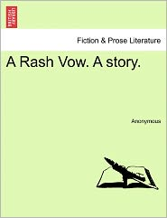 A Rash Vow. A story. - Anonymous