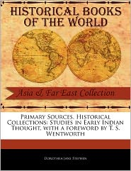 Primary Sources, Historical Collections - Dorothea Jane Stephen, Foreword by T. S. Wentworth