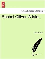 Rachel Olliver. A Tale. - Rachel Olliver