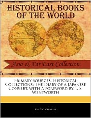 Primary Sources, Historical Collections - Kanzo Uchimura, Foreword by T. S. Wentworth