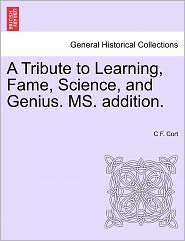 A Tribute To Learning, Fame, Science, And Genius. Ms. Addition. - C F. Cort