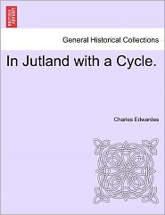 In Jutland With A Cycle. - Charles Edwardes