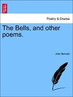 The Bells, and other poems. - Bennett, John