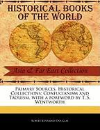 Primary Sources, Historical Collections: Confucianism and Taouism, with a Foreword by T. S. Wentworth