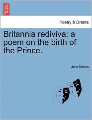 Britannia Rediviva - John Dryden