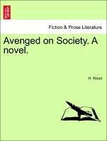 Avenged on Society. A novel. - Wood, H.