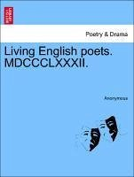 Living English poets. MDCCCLXXXII. - Anonymous