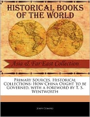 Primary Sources, Historical Collections - John Coming, Foreword by T. S. Wentworth