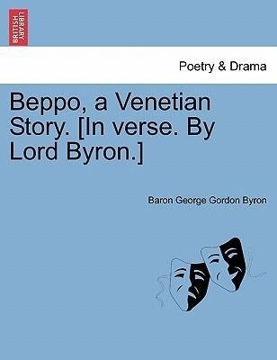 Beppo, a Venetian Story. [In verse. By Lord Byron.] SEVENTH EDITION als Taschenbuch von Baron George Gordon Byron