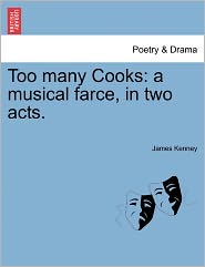 Too Many Cooks - James Kenney