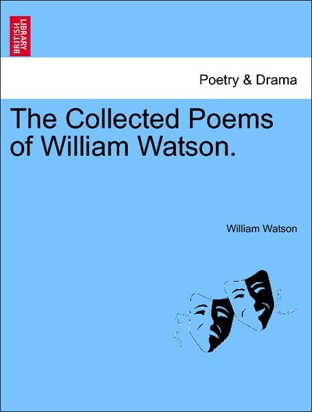 The Collected Poems of William Watson. als Taschenbuch von William Watson