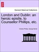 London and Dublin: An Heroic Epistle, to Counsellor Phillips, Etc.