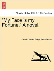 My Face Is My Fortune. A Novel.