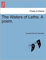 The Waters of Lethe. a Poem.