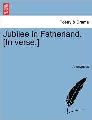 Jubilee in Fatherland. [In verse.]