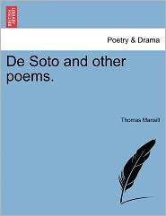 De Soto And Other Poems. - Thomas Mansill