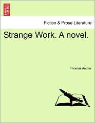 Strange Work. A Novel. - Thomas Archer