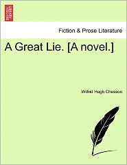 A Great Lie. [A Novel.] - Wilfrid Hugh Chesson
