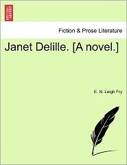 Janet Delille. [A Novel.] - E. N. Leigh Fry