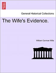 The Wife's Evidence. - William Gorman Wills