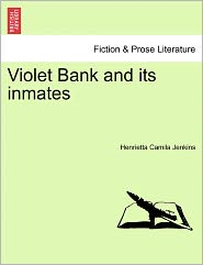 Violet Bank And Its Inmates - Henrietta Camila Jenkins