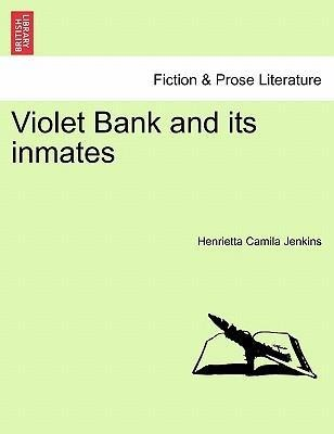Violet Bank and its inmates als Taschenbuch von Henrietta Camila Jenkins - British Library, Historical Print Editions