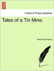 Tales Of A Tin Mine. - Silas Kitto Hocking