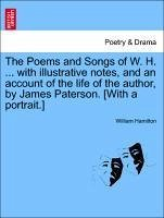 The Poems and Songs of W. H. ... with illustrative notes, and an account of the life of the author, by James Paterson. [With a portrait.] - Hamilton, William