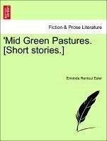 Mid Green Pastures. [Short stories.] - Esler, Erminda Rentoul