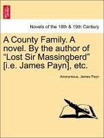 A County Family. A novel. By the author of