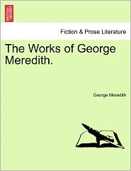 The Works Of George Meredith. - George Meredith
