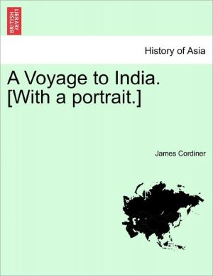 A Voyage To India. [With A Portrait.]