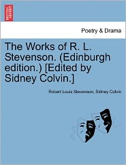 The Works Of R. L. Stevenson. (Edinburgh Edition.) [Edited By Sidney Colvin.] - Robert Louis Stevenson, Sidney Colvin