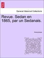 Revue. Sedan en 1865, par un Sedanais. - Anonymous