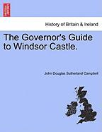 The Governor's Guide to Windsor Castle.