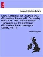 Some Account of the Landholders of Gloucestershire named in Domesday Book, A.D. 1086. Re-printed from Transactions of the Bristol and Gloucestershire Archæological Society, Vol. IV. - Ellis, Alfred Shelley