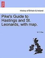 Pike's Guide to Hastings and St. Leonards, with Map.