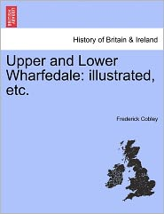 Upper And Lower Wharfedale - Frederick Cobley