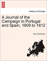 A Journal Of The Campaign In Portugal And Spain, 1809 To 1812 - Henry Mackinnon