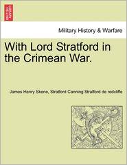 With Lord Stratford in the Crimean War. - James Henry Skene, Stratford Cannin Stratford de redcliffe