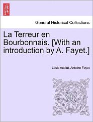 La Terreur En Bourbonnais. [With an Introduction by A. Fayet.]