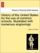 Frost, John LL D.: History of the United States for the use of common schools. Illustrated with numerous engravings