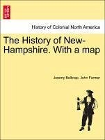 The History of New-Hampshire. With a map - Belknap, Jeremy Farmer, John