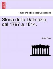 Storia Della Dalmazia Dal 1797 A 1814.